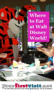 Where to Eat at Walt Disney World from yourfirstvisit.net