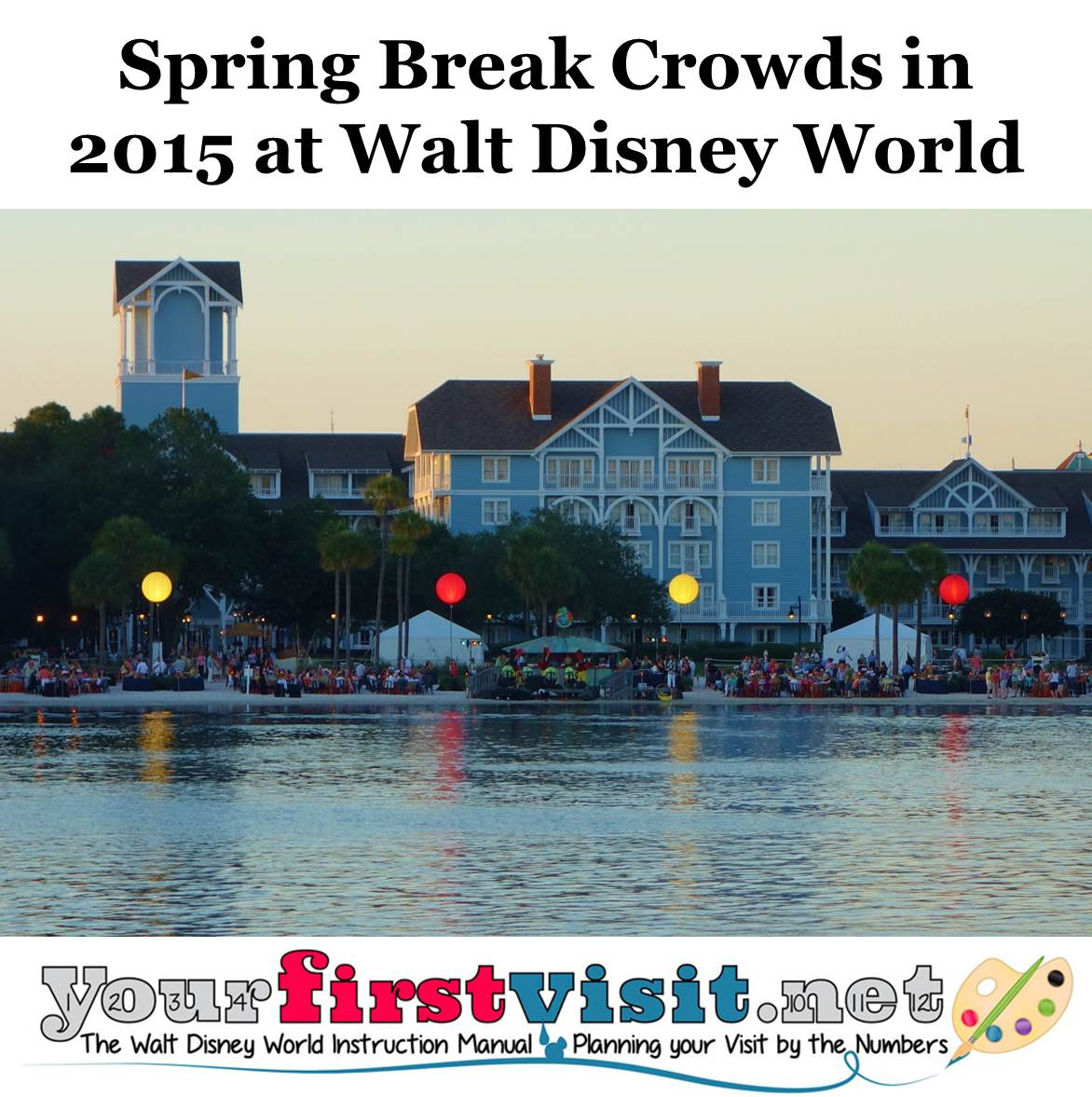 Spring Break Crowds in 2015 at Disney World from yourfirstvisit.net