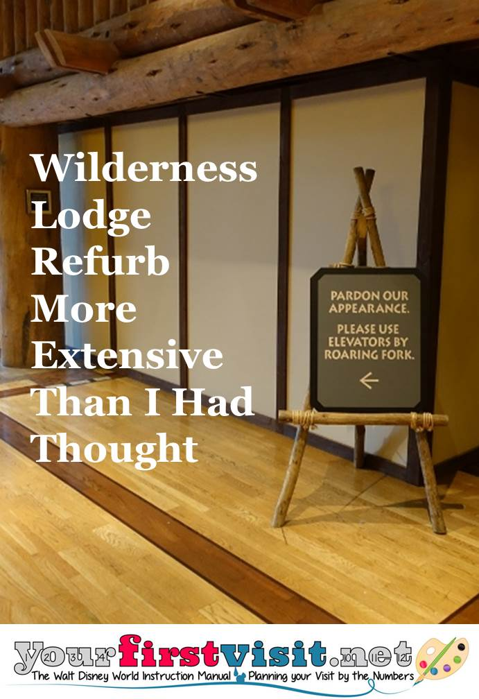 Wilderness Lodge Refurb More Extensive Than I Had Thought