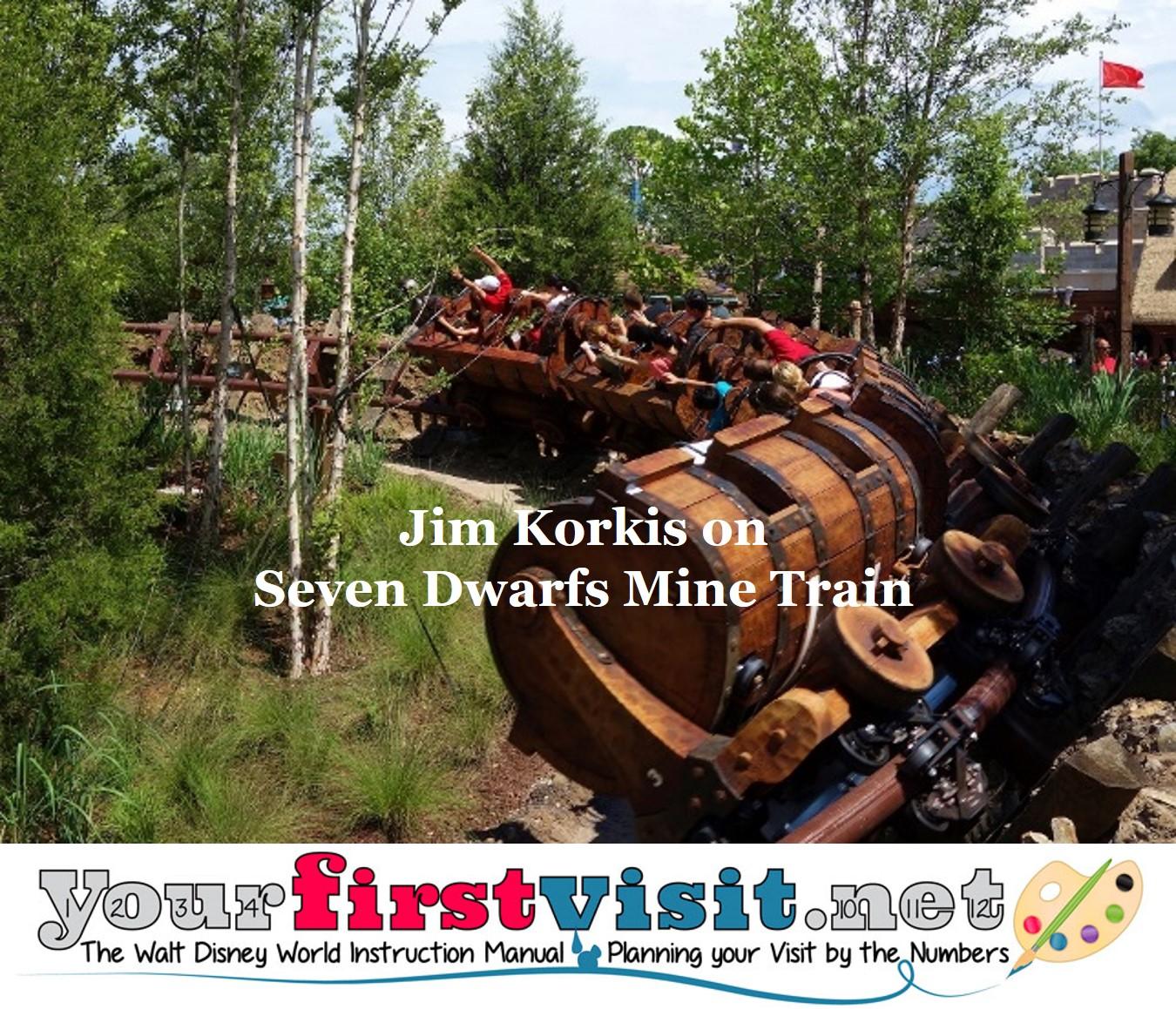 Jim Korkis on Seven Dwarfs Mine Train from yourfirstvisit.net