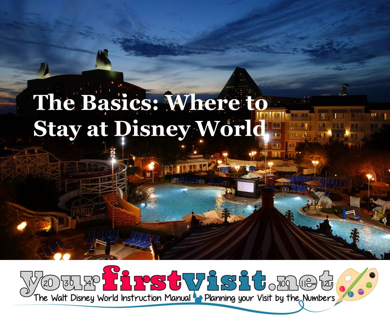 The Basics - Where to Stay at Disney World from yourfirstvisit.net