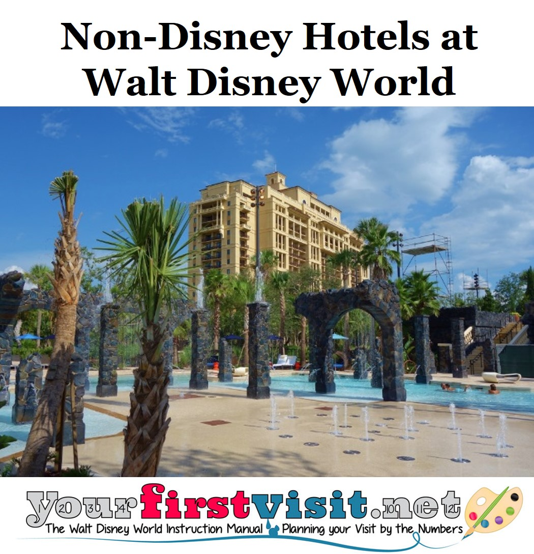 The Non-Disney Hotels at Walt Disney World from yourfirstvisit.net