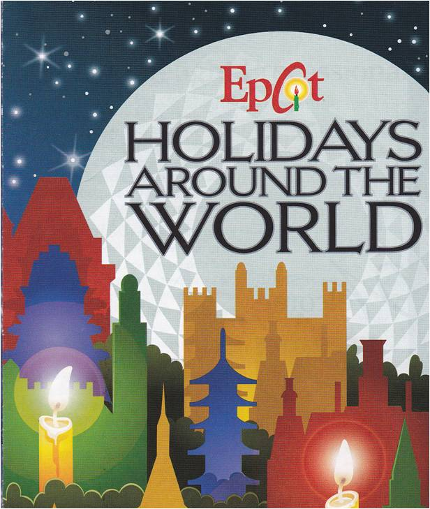 Holidays Celebrations: The Holidays Around The World At Walt Disney World's Epcot