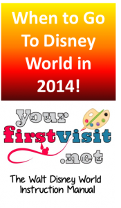 When to Go to Disney World in 2014 from yourfirstvisit.net