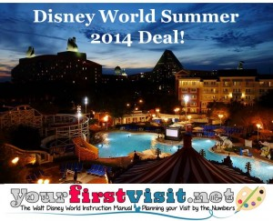 Disney World Summer 2014 Deal from yourfirstvisit.net