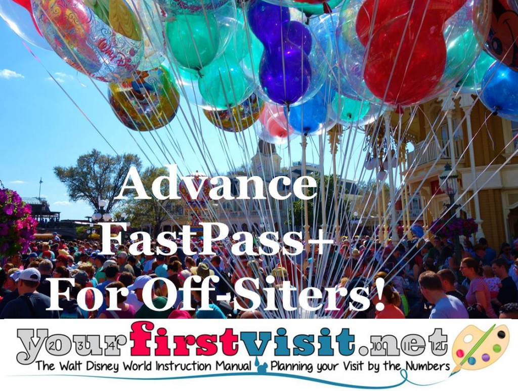 FastPass+ Reservable in Advance for Off-Siters