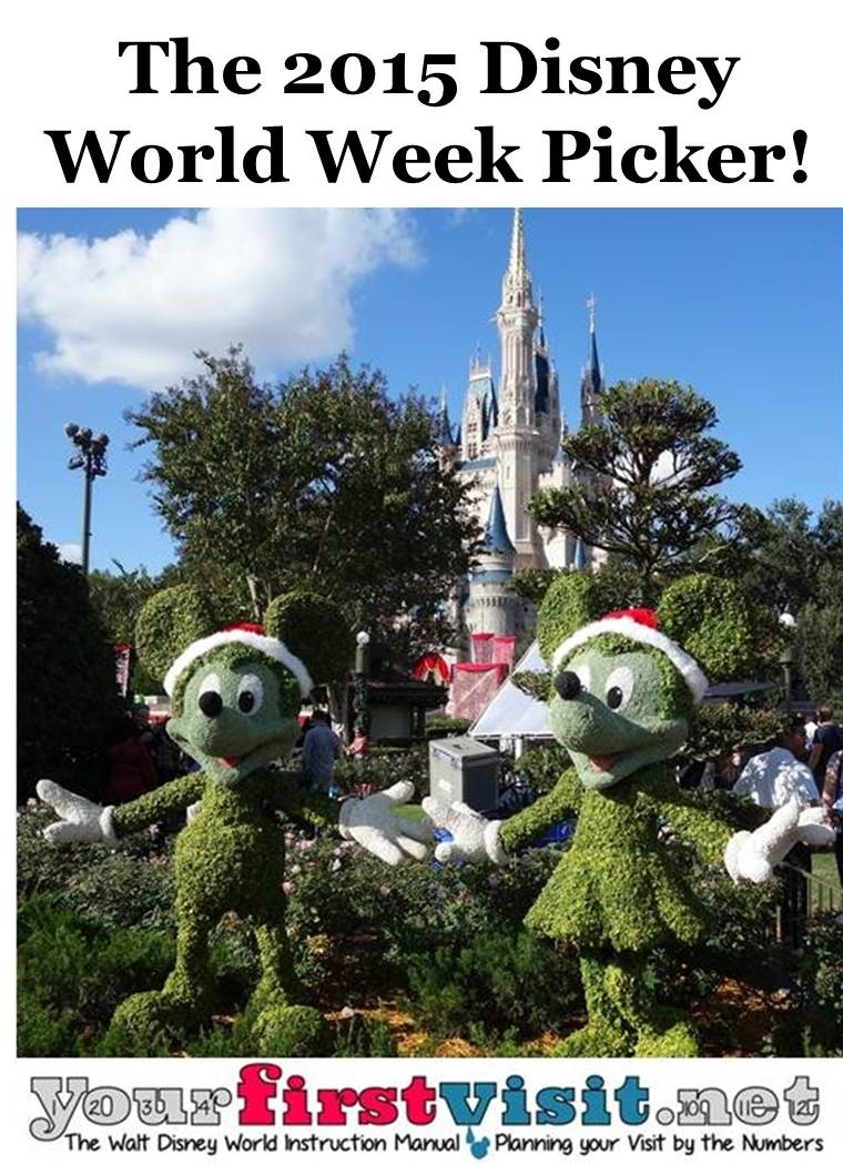The 2015 Walt Disney World Week Picker from yourfirstvisit.net