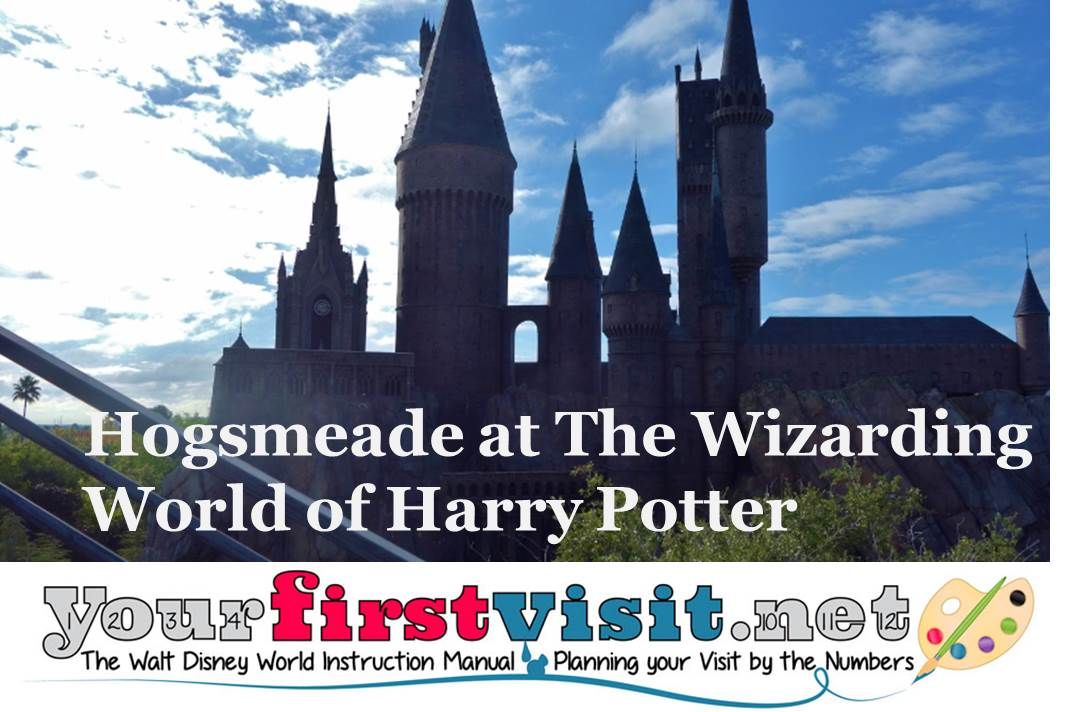 Hogsmeade at the Wizarding World of Harry Potter from yourfirstvisit.net