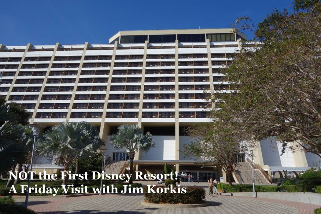 Jim Korkis --The  First Disney World Hotel from yourfirstvisit.net
