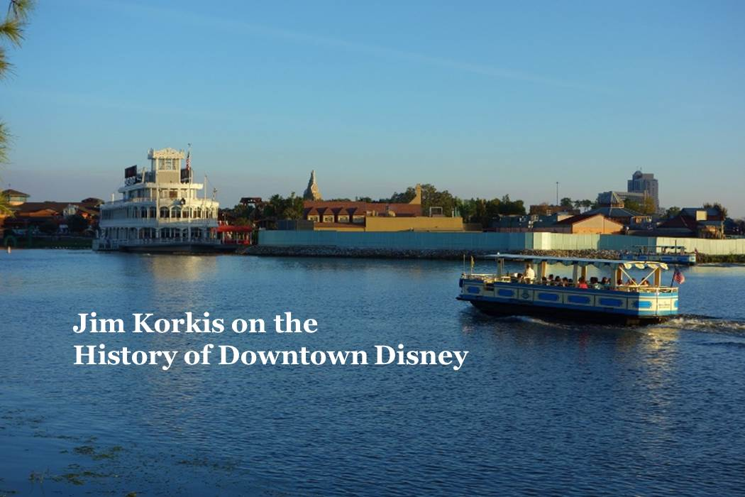 Jim Korkis on Downtown Disney from yourfirstvisit.net