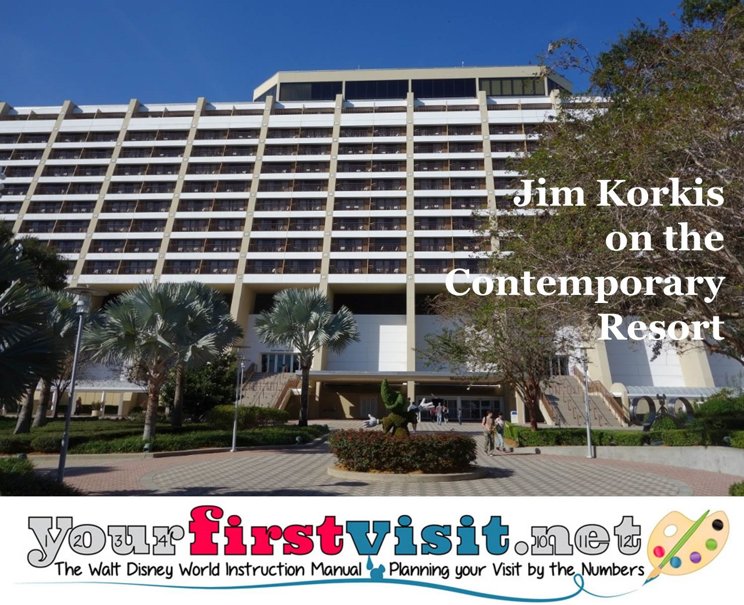 Jim Korkis on the Contemporary Resort from yourfirstvisit.net