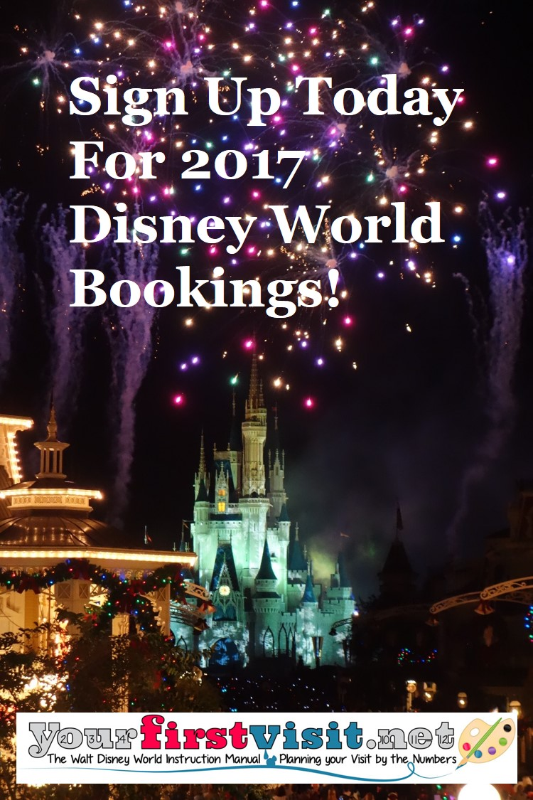 439f9b7b042 Sign Up Now for 2017 Disney World Bookings! - yourfirstvisit.net