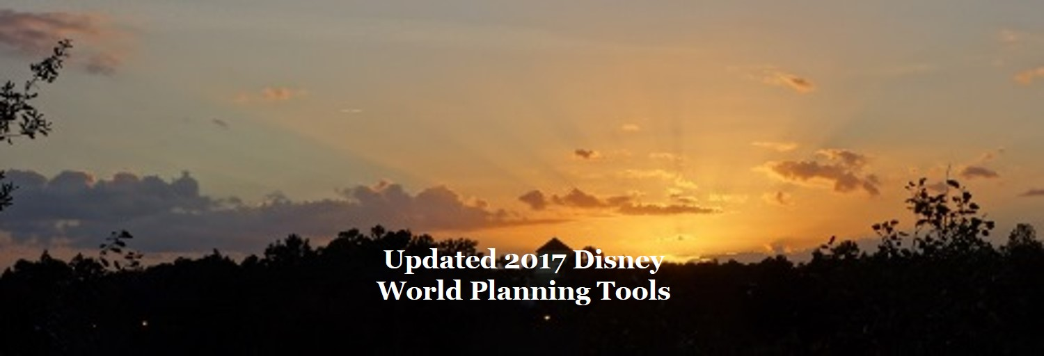 Updated Disney World 2017 Planning Tools from yourfirstvisit.net